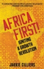 Africa First! : Igniting a Growth Revolution - Book