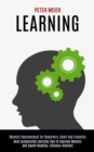 Learning : Best Accelerated Learning Tips to Improve Memory and Speed Reading, Enhance Intellect (Memory Improvement for Beginners, Adult and Linguists) - Book