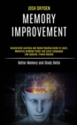 Memory Improvement : Accelerated Learning and Speed Reading Guide to Learn, Memorize and Read Faster and Learn Languages Like Spanish, French Quickly (Better Memory and Study Skills) - Book