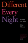 Different Every Night : Freeing the Actor - eBook