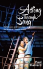 Acting Through Song : Techniques and Exercises for Musical-Theatre Actors - eBook