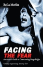 Facing the Fear : An Actor's Guide to Overcoming Stage Fright - eBook