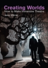 Creating Worlds : How to Make Immersive Theatre - eBook