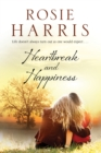 Heartbreak and  Happiness : A contemporary family saga - eBook
