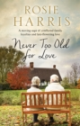 Never Too Old for Love : A contemporary family saga - eBook