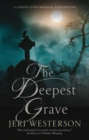 Deepest Grave, The : A Medieval Noir mystery - eBook