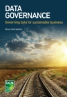 Data Governance : Governing data for sustainable business - Book