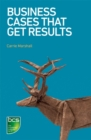 Business Cases That Get Results - Book