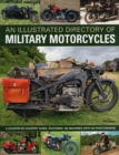An Illustrated Directory of Military Motorcycles : a Country-by-country Guide, Featuring 160 Machines with 320 Photographs - Book