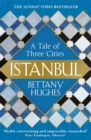 Istanbul : A Tale of Three Cities - Book