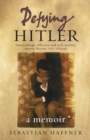 Defying Hitler : A Memoir - eBook