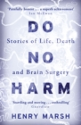 Do No Harm : Stories of Life, Death and Brain Surgery - Book
