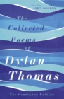 The Collected Poems of Dylan Thomas : The Centenary Edition - Book