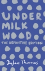 Under Milk Wood : The Definitive Edition - Book