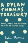 A Dylan Thomas Treasury : Poems, Stories and Broadcasts. Selected by Walford Davies - Book