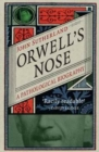 Orwell's Nose : A Pathological Biography - Book