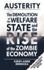 Austerity : The Demolition of the Welfare State and the Rise of the Zombie Economy - Book