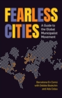 Fearless Cities : A Guide to the Global Municipalist Movement - Book