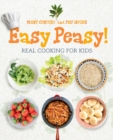 Easy Peasy! : Real Cooking For Kids - Book