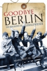 Goodbye Berlin : The Biography of Gerald Wiener - Book