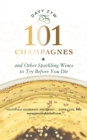 101 Champagnes and other Sparkling Wines : To Try Before You Die - Book