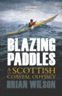 Blazing Paddles : A Scottish Coastal Odyssey - Book