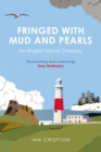 Fringed With Mud & Pearls : An English Island Odyssey - Book