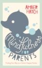 Mindfulness for Parents : Finding Your Way to a Calmer Happier Family - Book