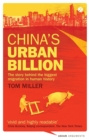 China's Urban Billion : The Story behind the Biggest Migration in Human History - Book