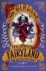 The Girl Who Fell Beneath Fairyland and Led the Revels There - eBook