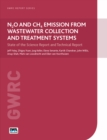 N2O and CH4 Emission from Wastewater Collection and Treatment Systems : State of the Science Report and Technical Report - Book