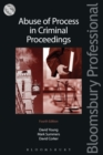 Abuse of Process in Criminal Proceedings - Book