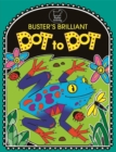 Buster's Brilliant Dot To Dot - Book