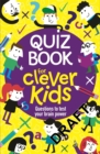 Quiz Book for Clever Kids - Book