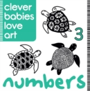 Clever Babies Love Art : Numbers - Book