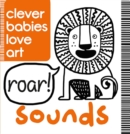 Clever Babies Love Art : Sounds - Book