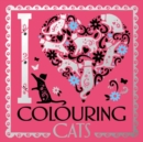 I Heart Colouring Cats - Book