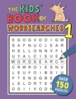 The Kids' Book of Wordsearches 1 - Book