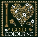 I Heart Gold Colouring - Book