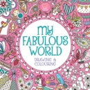 My Fabulous World : Drawing & Colouring - Book