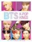 BTS: K-Pop Kings : The Unauthorized Fan Guide - Book