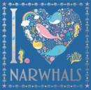 I Heart Narwhals - Book