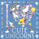 I Heart Cute Unicorns - Book