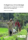Indigenous Knowledge : Enhancing its Contribution to Natural Resources Management - Book