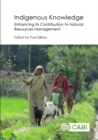 Indigenous Knowledge : Enhancing its Contribution to Natural Resources Management - eBook