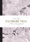 Floribunda : A Flower Colouring Journal - Book