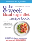 The 8-Week Blood Sugar Diet Recipe Book : Simple delicious meals for fast, healthy weight loss - Book