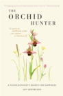 The Orchid Hunter : A young botanist's search for happiness - Book