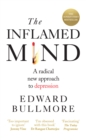 The Inflamed Mind : A radical new approach to depression - eBook
