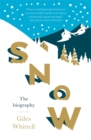 Snow : The biography - Book